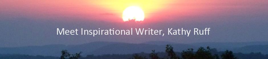 Meet Inspirational Writer, Kathy Ruff